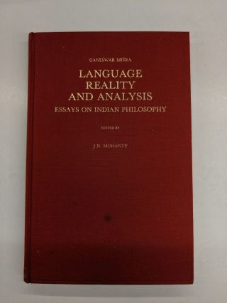 Language, Reality and Analysis: Essays on Indian Philosophy. Ganeswar Misra, J. N. Mohanty