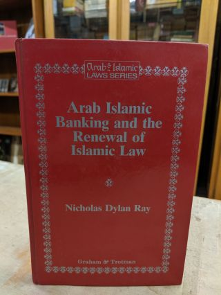 Arab Islamic Banking and the Renewal of Islamic Law. Nicholas Dylan Ray
