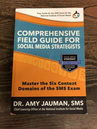 Comprehensive Field Guide for Social Media Strategists. Dr. Amy Jauman