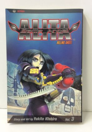 Battle Angel Alita, Vol. 3: Killing Angel. Yukito Kishiro