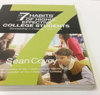 The 7 Habits of Highly Effective College Students: Succeeding in College...and in Life