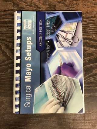 Surgical Mayo Setups, Spiral bound Version. Tammy Allhoff, Debbie Hinton