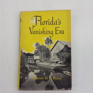 Florida's Vanishing Era. Eleanor H. D. Pearse