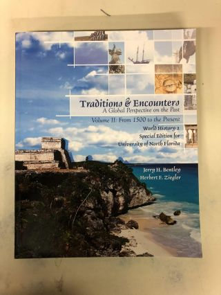 Traditions & Encounters, Volume II: From 1500 to to Present. Jerry H. Bently