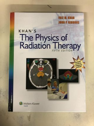 Khan's The Physics of Radiation Therapy. Faiz M. Khan PhD