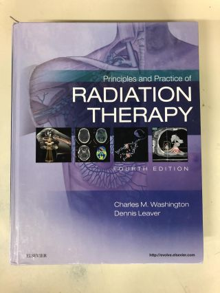 Principles and Practice of Radiation Therapy. Charles M. Washington, Dennis Leaver