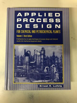 Applied Process Design for Chemical and Petrochemical Plants: Volume 1. Ernest E. Ludwig
