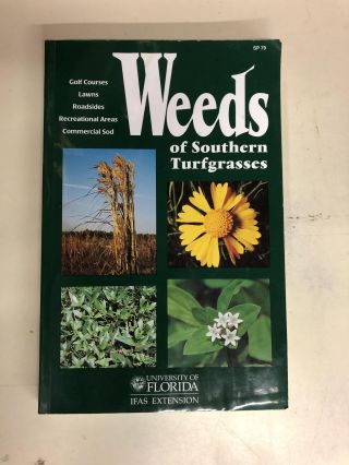 Weeds of Southern Turfgrasses (Golf Courses, Lawns, Roadsides, Recreational Areas, Commercial...