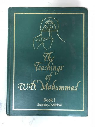 The teachings of W.D. Muhammad Book 1. W D. Muhammad