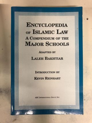 Encyclopedia of Islamic Law. Laleh Bakhtiar