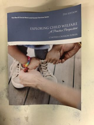 Exploring Child Welfare A Practice Perspective. Cynthia Crosson-Tower