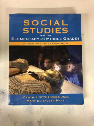 Social Studies for the Elementary and Middle Grades: A Constructivist Approach. Cynthia Szymanski...