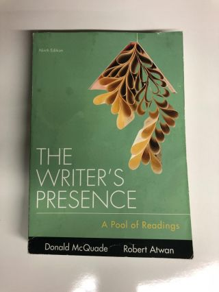 The Writer's Presence: A Pool of Readings. Donald McQuade, Robert Atwan