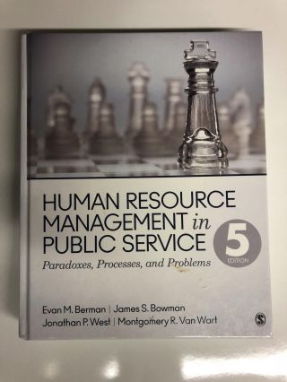 Human Resource Management in Public Service: Paradoxes, Processes, and Problems. Evan M. Berman
