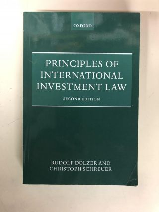 Principles of International Investment Law. Rudolf Dolzer, Christoph Schreuer