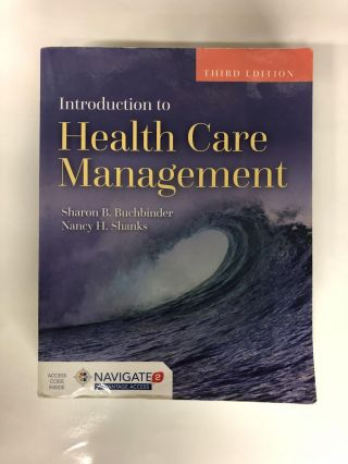 Introduction to Health Care Management. Sharon B. Buchbinder, Nancy H. Shanks