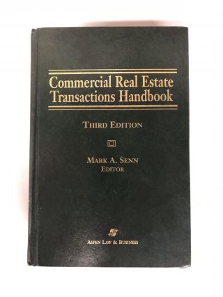 Commercial Real Estate Transactions Handbook. Mark A. Esq. Senn