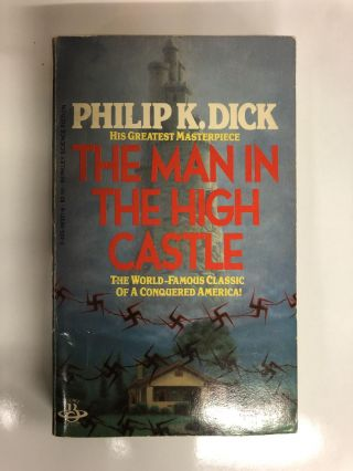 The Man in the High Castle. Phillip K. Dick