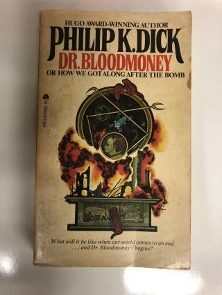 Dr. Bloodmoney or How We Got Along After the Bomb. Phillip K. Dick