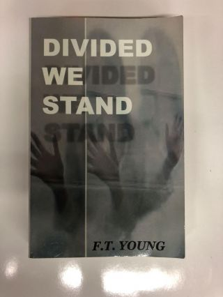 Divided We Stand. F. T. Young