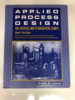 Applied Process Design for Chemical and Petrochemical Plants: Volume 3. Ernest E. Ludwig