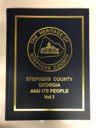 Stephens County Georgia and Its People - Volume 1