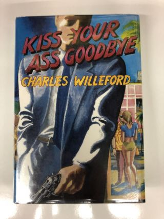 Kiss Your Ass Good Bye. Charles Willeford