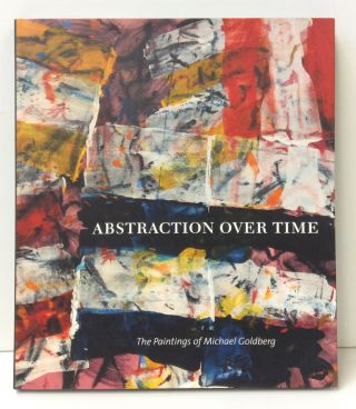 Abstraction Over Time. Marcelle Polednik, Karen Wilkin, Jeremy Gilbert-Rolfe