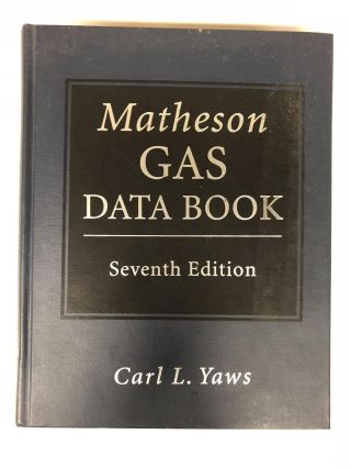 Matheson Gas Data Book. Carl Yaws