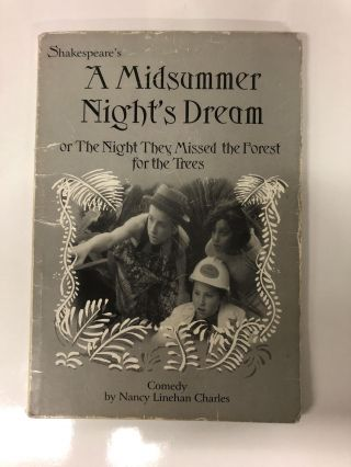 A Midsummer Night's Dream or The Night They Missed The Forest for the Trees. Nancy Linehan Charles