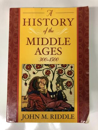 A History of the Middle Ages, 300-1500. John M. Riddle