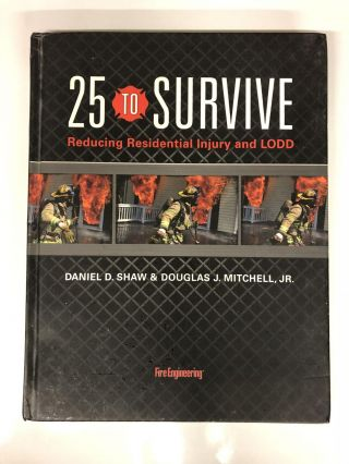 25 to Survive: Reducing Residential Injury and LODD. Doug Mitchell, Dan Shaw