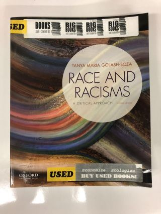 Race and Racisms: A Critical Approach. Tanya Maria Golash-Boza