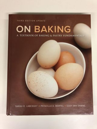 On Baking (Update): A Textbook of Baking and Pastry Fundamentals. Sarah R. Labensky
