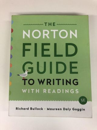 The Norton Field Guide to Writing: with Readings. Richard Bullock