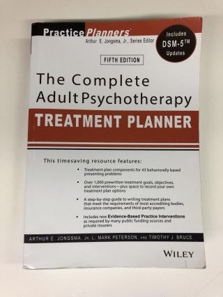 The Complete Adult Psychotherapy Treatment Planner: Includes DSM-5 Updates. Arthur E. Jongsma Jr
