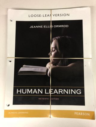 Human Learning, Loose-Leaf Version. Jeanne Ellis Ormrod