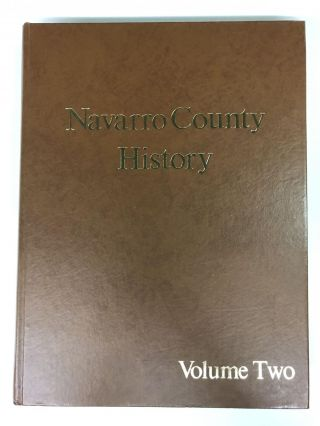 Navarro County History Volume 2. Navarro County Historical Society