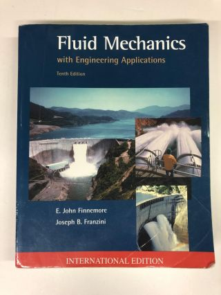Fluid Mechanics with Engineering Applications. E. John Finnemore