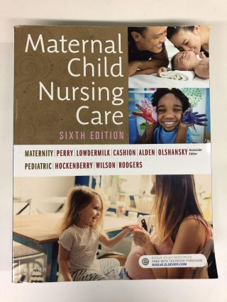 Maternal Child Nursing Care. Shannon E. Perry RN PhD FAAN