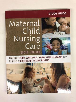 Study Guide for Maternal Child Nursing Care. Shannon E. Perry RN PhD FAAN