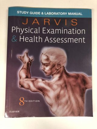 Laboratory Manual for Physical Examination & Health Assessment. Carolyn Jarvis PhD APN CNP