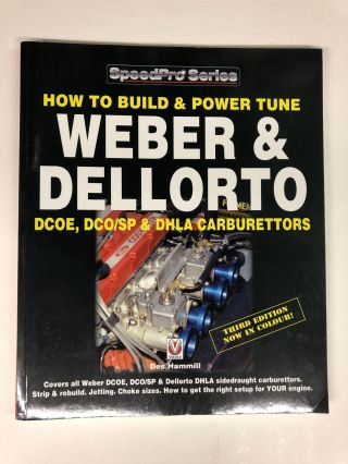 How To Build & Power Tune Weber & Dellorto DCOE, DCO/SP & DHLA Carburettors. Des Hammill