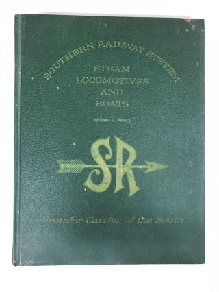 Southern Railway System Steam Locomotives and Boats. Richard E. Prince
