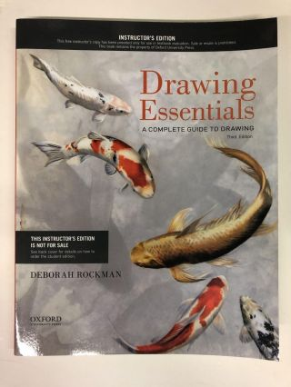 Drawing Essentials: A Complete Guide to Drawing. Deborah Rockman