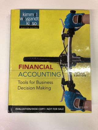 Financial Accounting: Tools for Business Decision Making. Paul D. Kimmel