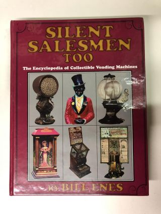Silent Salesmen Too, The Encyclopedia of Collectible Vending Machines. Bill Enes