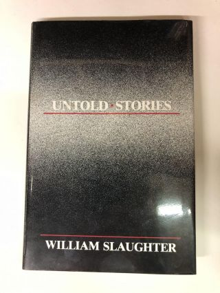 Untold Stories. William Slaughter