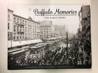 Buffalo Memories: The Early Years. The Buffalo News