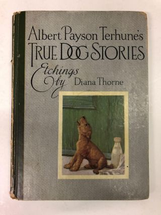 Albert Payson Terhune's True Dog Stories. Albert Payson Terhune